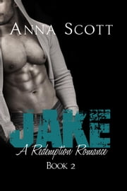 Jake - Redemption Romance, #2 ebook by Anna Scott