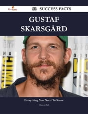 Gustaf Skarsgård 32 Success Facts - Everything you need to know about Gustaf Skarsgård ebook by Sharon Ball