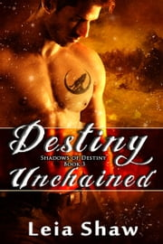 Destiny Unchained ebook by Leia Shaw