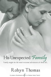 His Unexpected Family ebook by Robyn Thomas