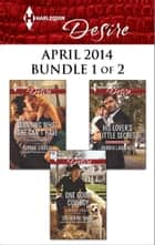 Harlequin Desire April 2014 - Bundle 1 of 2 ebook by Catherine Mann,Andrea Laurence,Yvonne Lindsay