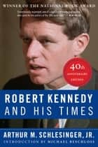 Robert Kennedy and His Times ebook by Arthur M. Schlesinger, Jr., Michael Beschloss