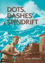 Dots, Dashes & Spindrift ebook by Williams,Dan
