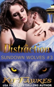 Distraction - Sundown Wolves, #3 ebook by Kit Fawkes
