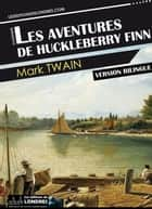 Les aventures de Huckleberry Finn ebook by Mark Twain