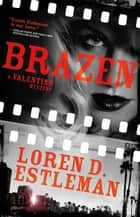 Brazen ebook by Loren D. Estleman