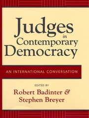 Judges in Contemporary Democracy - An International Conversation ebook by Robert Badinter,Justice Stephen Breyer