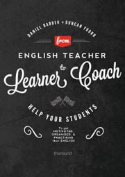 From English Teacher to Learner Coach ebook by Daniel Barber,Duncan Foord