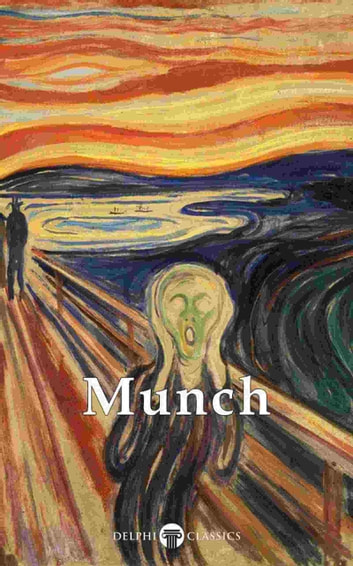 Delphi Complete Paintings of Edvard Munch (Illustrated) ebook by Edvard Munch,Peter Russell