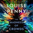 The Madness of Crowds - A Novel Áudiolivro by Louise Penny