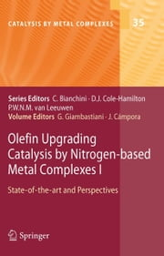 Olefin Upgrading Catalysis by Nitrogen-based Metal Complexes I - State-of-the-art and Perspectives ebook by Giuliano Giambastiani,Juan Campora