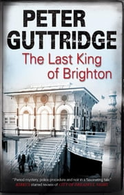 Last King of Brighton, The ebook by Peter Guttridge