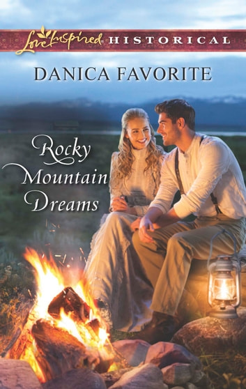 Rocky Mountain Dreams ebook by Danica Favorite