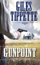 Gunpoint ebook by Giles Tippette