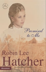 Promised to Me ebook by Robin Lee Hatcher