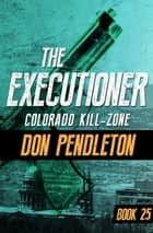 Colorado Kill-Zone eBook by Don Pendleton