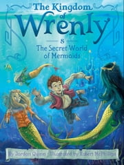 The Secret World of Mermaids ebook by Jordan Quinn,Robert McPhillips