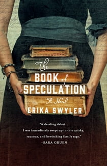 The Book of Speculation - A Novel eBook by Erika Swyler