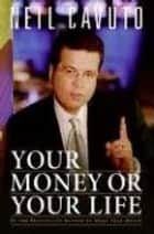Your Money or Your Life ebook by Neil Cavuto