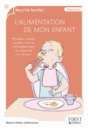 L'alimentation de mon enfant ebook by Martine WALKER