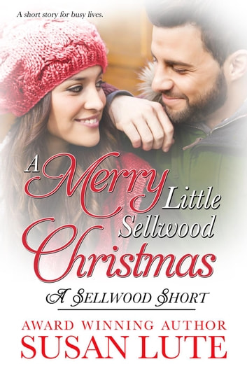 A Merry Little Sellwood Christmas - A Sellwood Short ebook by Susan Lute