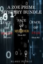 A Zoe Prime Mystery Bundle: Face of Death (#1), Face of Murder (#2), and Face of Fear (#3) ebook by Blake Pierce
