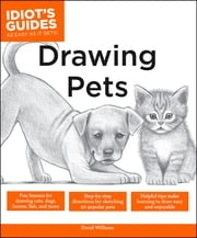 Idiot's Guides: Drawing Pets ebook by David Williams