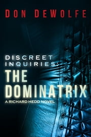 Discreet Inquiries: The Dominatrix ebook by Don DeWolfe