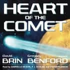 Heart of the Comet audiobook by David Brin, Gregory Benford, Gabrielle de Cuir,...