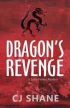 Dragon's Revenge: A Letty Valdez Mystery ebook by