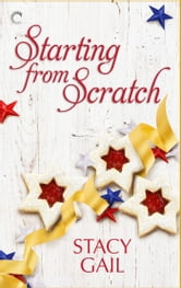 Starting from Scratch ebook by Stacy Gail