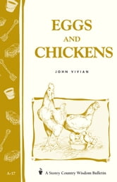 Eggs and Chickens - Storey's Country Wisdom Bulletin A-17 ebook by John Vivian