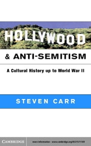 Hollywood and Anti-Semitism ebook by Carr, Steven Alan