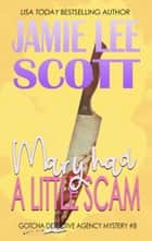 Mary Had A Little Scam - Gotcha Detective Agency Mystery, #8 ebook by Jamie Lee Scott
