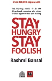 Stay Hungry Stay Foolish ebook by BANSAL RASHMI