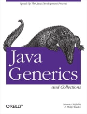 Java Generics and Collections - Speed Up the Java Development Process ebook by Maurice Naftalin,Philip Wadler