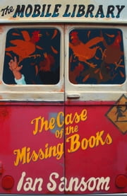 The Case of the Missing Books (The Mobile Library) ebook by Ian Sansom