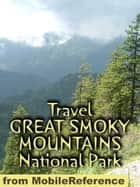Travel Great Smoky Mountains National Park: Guide And Maps (Mobi Travel) ebook by MobileReference