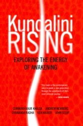 Kundalini Rising - Exploring the Energy of Awakening ebook by Dorothy  Walters,Gurmukh Kaur Khalsa