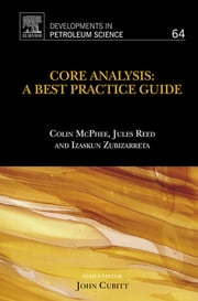 Core Analysis: A Best Practice Guide ebook by Colin McPhee,Jules Reed,Izaskun Zubizarreta
