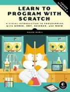 Learn to Program with Scratch ebook by Majed Marji