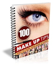 100 Make Up Tips - Steps to Work Your Make Up Magic ebook by Sven Hyltén-Cavallius