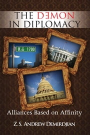 The Demon In Diplomacy ebook by Z. S. Andrew Demirdjian