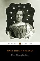 Mary Chesnut's Diary ebook by Mary Boykin Chesnut, Catherine Clinton