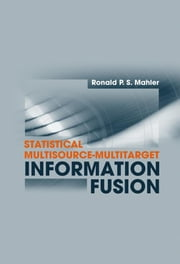 Generalized State-Estimates: Chapter 8 from Statistical Multisource-Multitarget Information Fusion ebook by Mahler, Ronald P.S.