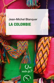 La Colombie - « Que sais-je ? » n° 4091 ebook by Jean-Michel Blanquer