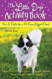 The Little Dogs' Activity Book ebook by Deborah Wood