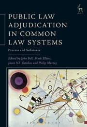 Public Law Adjudication in Common Law Systems - Process and Substance ebook by John Bell,Mark Elliott,Jason N E Varuhas,Murray