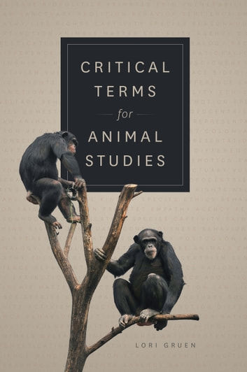 Critical Terms for Animal Studies ebook by