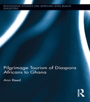 Pilgrimage Tourism of Diaspora Africans to Ghana ebook by Ann Reed